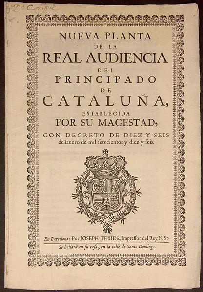 Nueva Planta de la Real Audiencia del Principado de Cataluña.