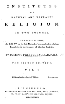 "Page reads: ""Institutes of Natural and Revealed Religion. In Two Volumes. Two which is prefixed, An Essay on the best Method of communicating religious Knowledge to the Members of Christian Societies. By Joseph Priestley, LL.D. F.R.S. The Second Edition. vol. I. Wisdom is the principal Thing. Solomon. Birmingham, Printed by Pearson and Rollason, for J. Johnson, No. 72, St. Paul's Church-Yard, London. M DCC LXXXIII."""
