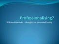 Professionalising - presentation for the WMCEE 2015 Meeting.pdf