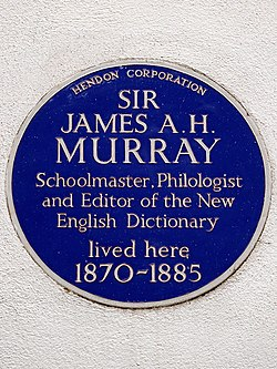 Sir james a. h. murray schoolmaster philologist and editor of the new english dictionary lived here 1870 1885