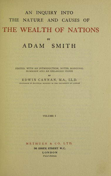 a description of wealth of nations as an influence by smith It is symbolic that adam smith's masterpiece of economic analysis, the wealth of nations, was first published in 1776, the same year as the declaration of independence.