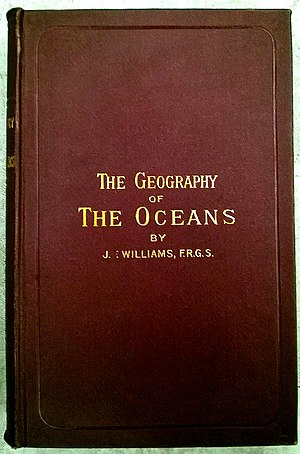 John Francon Williams - The Geography of the Oceans by John Francon Williams 1881
