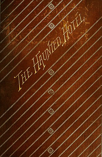Wilkie Collins - Cover of the first edition of The Haunted Hotel by Wilkie Collins, 1879