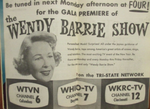 Wendy Barrie - Advertisement for the Premier of The Wendy Barrie Show originating from WHIO-TV in Dayton and simulcast on WKRC-TV in Cincinnati and WTVN-TV (now WSYX) in Columbus, all in Ohio