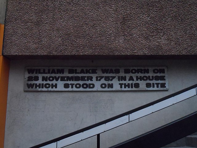 William Blake white plaque - William Blake was born on 28 November 1757 in a house which stood on this site.