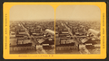 Bird's-eye view from Shot tower, N.W, from Robert N. Dennis collection of stereoscopic views.png