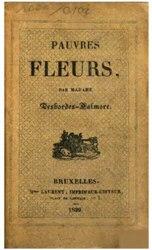 Marceline Desbordes-Valmore: Pauvres fleurs