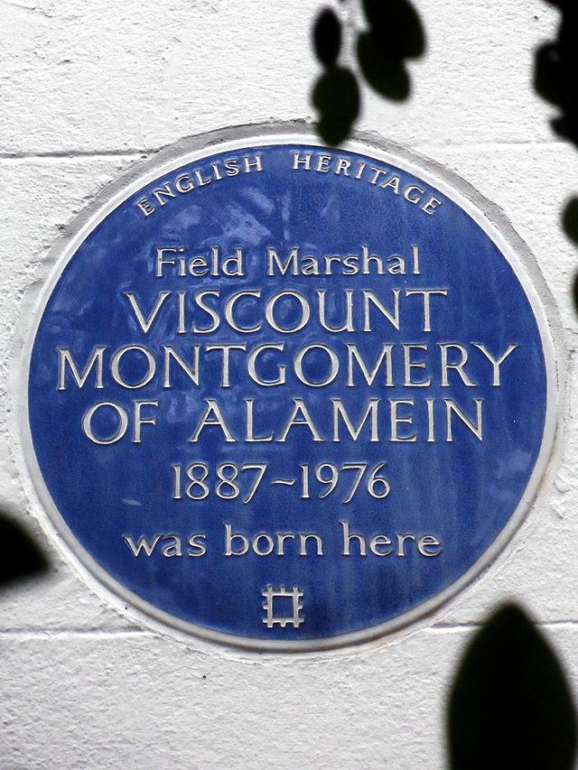 Bernard Montgomery blue plaque - Field Marshal Viscount Montgomery of Alamein 1887-1976 was born here