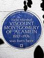 Field Marshal VISCOUNT MONTGOMERY OF ALAMEIN 1887-1976 was born here.jpg
