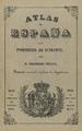 Francisco Coello (1847-1870) Atlas de España y sus posesiones de ultramar, portada.png