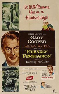 <i>Friendly Persuasion</i> (1956 film) 1956 film by William Wyler