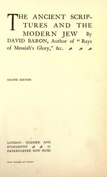 The Ancient Scriptures and the Modern Jew (Baron, David).djvu
