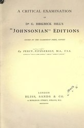 "Percy Hetherington Fitzgerald: A Critical Examination of Dr G Birkbeck Hill's ""Johnsonian"" Editions"