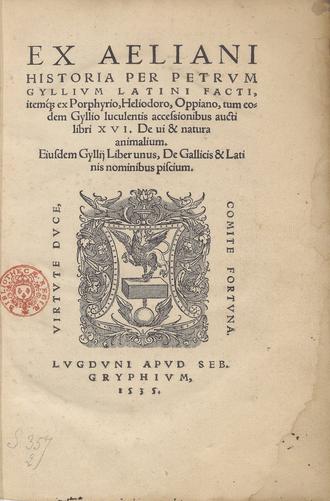 Petrus Gyllius - Petrus Gyllius, translation of Aelian, 1535, title page