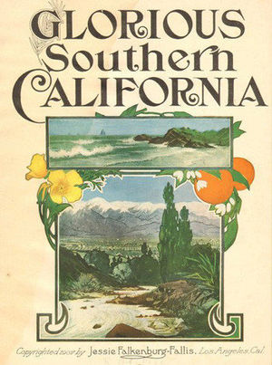 California Dream - 1907 sheet music for Glorious Southern California
