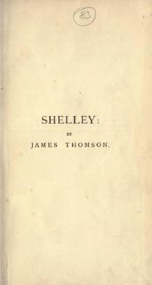 Shelley, a poem, with other writings (Thomson, Debell).djvu