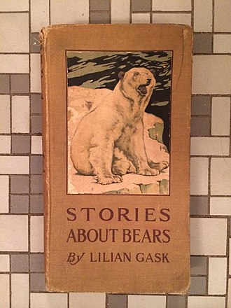 """Lilian Gask - Lilian Gask's """"Stories About Bears"""" (London: George C. Harrap, 1916) as issued in 1925 by the New York publisher Thomas Y. Crowell."""
