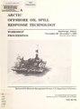 Alaska arctic offshore oil spill response technology workshop proceedings (IA alaskaarcticoffs762jaso).pdf