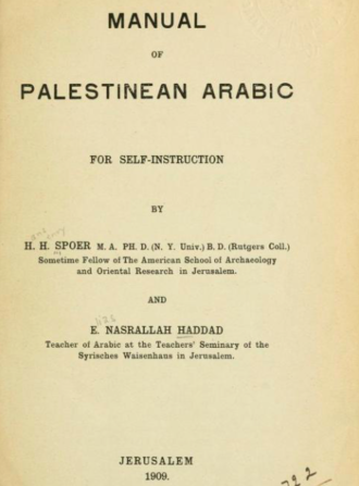 Palestinian Arabic - Manual of Palestinean Arabic, for self-instruction (1909)