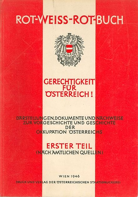 """Red-White-Red Book"" published by the Austrian Ministry of Foreign Affairs in 1946 describes the events of Austria between 1938-1945 by the Founders of the Second Austrian Republic. Rot-Weiss-Rot-Buch 1946.jpg"