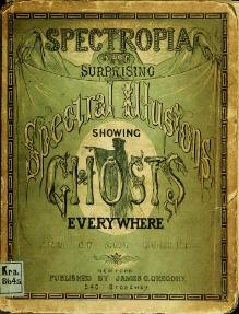 Spectropia, or, Surprising spectral illusions.djvu