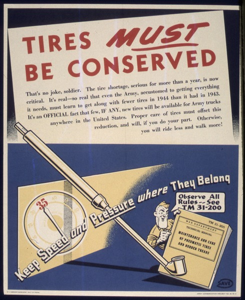 File:TIRES MUST BE CONSERVED. KEEP SPEED AND PRESSURE WHERE THEY BELONG. - NARA - 515831.tif
