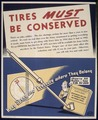 TIRES MUST BE CONSERVED. KEEP SPEED AND PRESSURE WHERE THEY BELONG. - NARA - 515831.tif