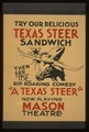 """Try our delicious Texas steer sandwich, then see the rip roaring comedy """"A Texas steer"""" LCCN98507716.tif"""