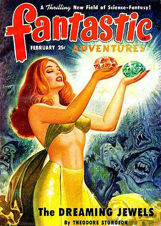 "Theodore Sturgeon - An early version of Sturgeon's first novel, ""The Dreaming Jewels"", was the cover story in the February 1950 issue of Fantastic Adventures"