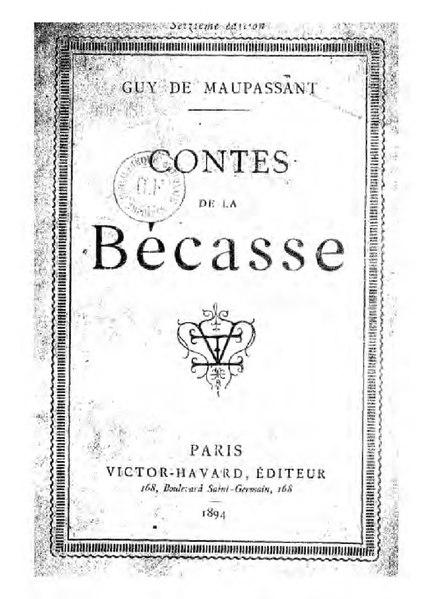 File:Maupassant - Contes de la bécasse, 1894.djvu