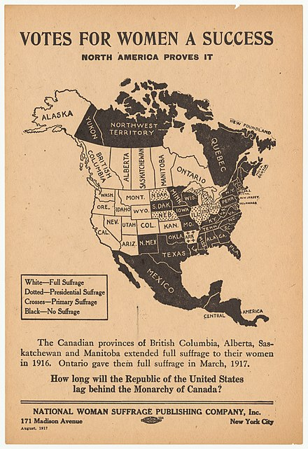 A 1917 map from the women's suffrage movement showing the status of the drive for suffrage in North America and urging the U.S. to match Canada's successes. National Woman Suffrage Publishing Co., Votes for Women a Success 1917 Cornell CUL PJM 1193 01.jpg