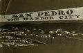 San Pedro, the harbor city (IA sanpedroharborci00sanp).pdf
