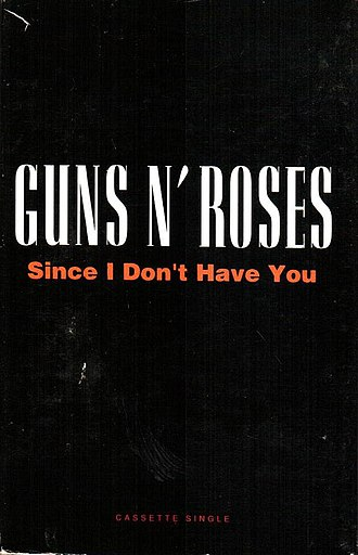 Since I Don't Have You - Image: Since I Don't Have You by Guns N' Roses US cassette artwork