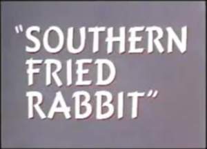 Southern Fried Rabbit - Image: Southern Fried Rabbit title card