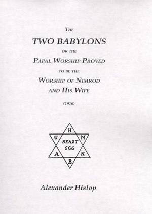 Anti-Catholicism in literature and media - Cover of a 1919 edition of Hislop's Anti-Catholic The Two Babylons