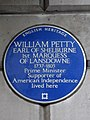 WILLIAM PETTY EARL OF SHELBURNE 1st MARQUESS OF LANSDOWNE 1737-1805 Prime Minister Supporter of American Independence lived here.jpg
