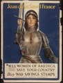 """Joan of Arc Saved France. Women of America. Save Your Country. Buy War Savings Stamps. W.S.S. War Saving Stamps... - NARA - 512620.tif"