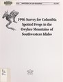 1996 survey for Columbia spotted frogs in the Owyhee Mountains of southwestern Idaho (IA 1996surveyforco72mung).pdf
