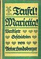 Artur Landsberger - Teufel! Marietta! Verflixte Geschichten, Georg Müller 1916.jpg