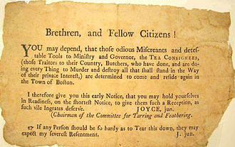"Boston Tea Party - This notice from the ""Chairman of the Committee for Tarring and Feathering"" in Boston denounced the tea consignees as ""traitors to their country""."