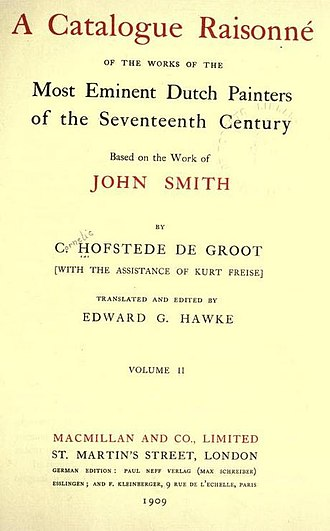 Cornelis Hofstede de Groot - Image: Cornelis Hofstede de Groot A catalogue raisonné of the works of the most eminent Dutch painters of the seventeenth century based on the work of John Smith. Translated and edited by Edward G. Hawke v 2 1909