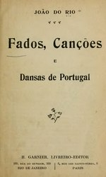 João do Rio: Fados, canções e dansas de Portugal