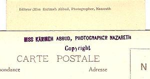 "Karimeh Abbud - Back of two postcards with ""Editeur (Miss Karimeh Abbud, Photographer Nazareth"" notice, and ""Miss Karimeh Abbud, Photographer Nazareth"" copyright notice"