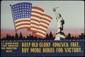 Keep Old Glory Forever Free, Buy More Bonds For Victory - NARA - 534098.tif