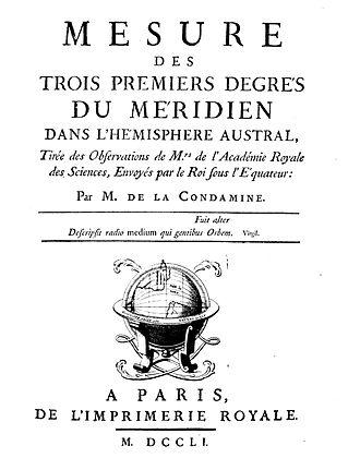 Charles Marie de La Condamine - Mesure des trois premiers degrés du méridien dans l'hémisphere austral, 1751