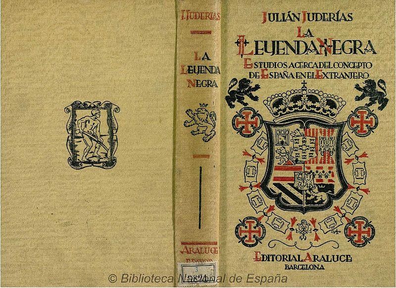 Portada del libro La Leyenda Negra (1914) de Julián Juderías. Autor: BNE, 1943. Fuente: Biblioteca Nacional de España (CC BY-SA 4.0)
