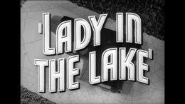 File:Lady in the Lake trailer (1947).webm