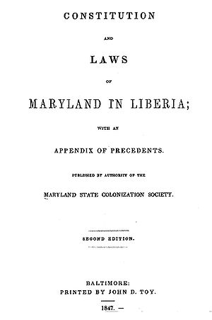 Maryland State Colonization Society - Constitution and Laws of Maryland in Liberia, published by the Maryland State Colonization Society, 1847