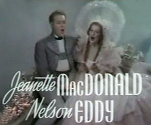 Nelson Eddy - Eddy and MacDonald from the trailer for Sweethearts (1938): The pair acted in eight films together.