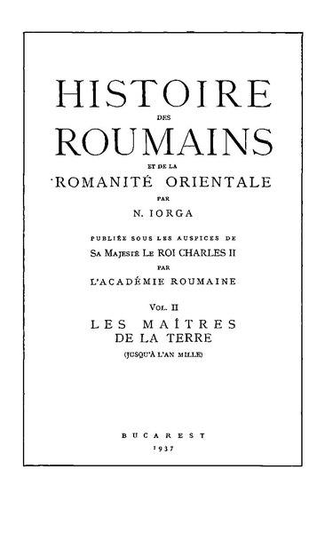 File:Nicolae Iorga - Histoire des roumains et de la romanité orientale. Volumul 2 - Les maîtres de la terre (jusqu'à l'an mille).pdf